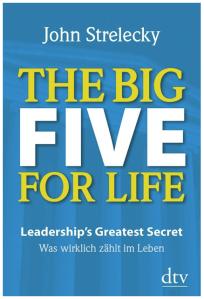 Der Klassiker von John Strelecky: The Big Five for Life. Die Geschichte von Thomas Derale